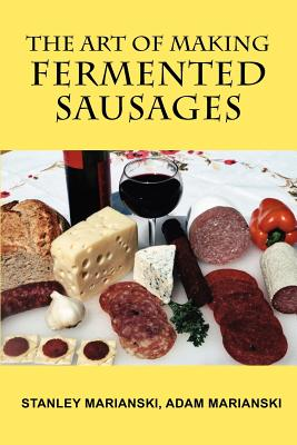 Image for The Art of Making Fermented Sausages