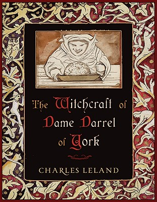 Witchcraft of Dame Darrel of York, The, Charles Godfrey Leland
