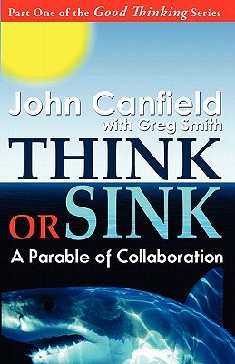 Think or Sink: A Parable of Collaboration, Canfield, John