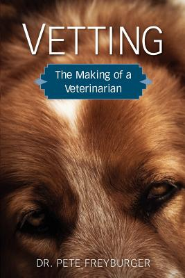 Image for Vetting: The Making of a Veterinarian
