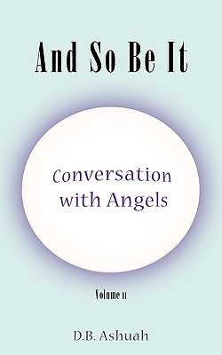 Image for And So Be It: Conversation With Angels Volume II