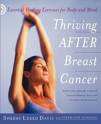 Image for Thriving After Breast Cancer: Essential Healing Exercises for Body and Mind