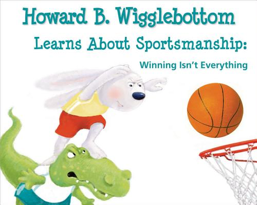 Howard B. Wigglebottom Learns about Sportsmanship, Howard Binkow