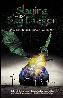 Image for Slaying the Sky Dragon  : Death of the Greenhouse Gas Theory