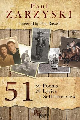 51: 30 Poems, 20 Lyrics, 1 Self-Interview, Zarzyski, Paul