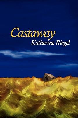 Castaway, Riegel, Katherine