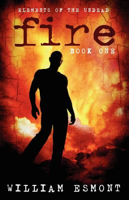 Fire (Elements of The Undead), Esmont, William