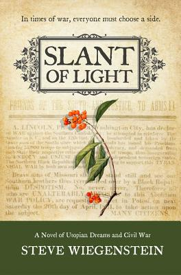 Slant of Light: A Novel of Utopian Dreams and Civil War (The Daybreak Series), Wiegenstein, Steve