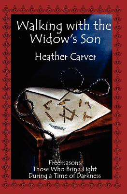 Walking with the Widow's Son, Carver, Heather