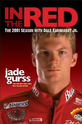 IN THE RED : THE 2001 SEASON WITH DALE E, JADE GURSS