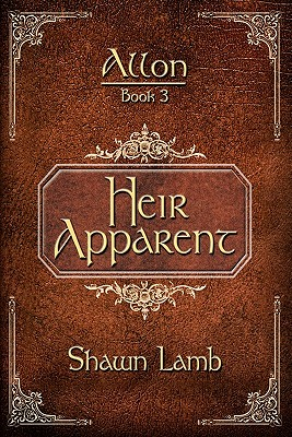 Allon Book 3 - Heir Apparent, Lamb, Shawn