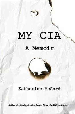 My CIA: A Memoir, McCord, Katherine