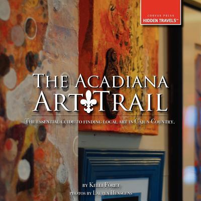 The Acadiana Art Trail, Foret, Kelli