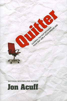 Image for Quitter: Closing The Gap Between Your Day Job & Your Dream Job