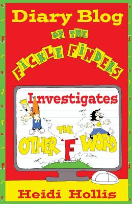 Image for Diary Blog of the Fickle Finders: Investigates-The Other F Word