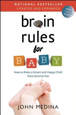 Image for Brain Rules for Baby (Updated and Expanded): How to Raise a Smart and Happy Child from Zero to Five
