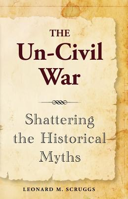 Image for The Un-Civil War:Shattering the Historical Myths (Signed)