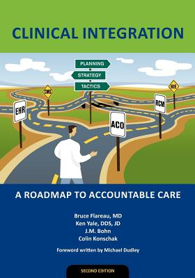 Image for Clinical Integration: A Roadmap to Accountable Care