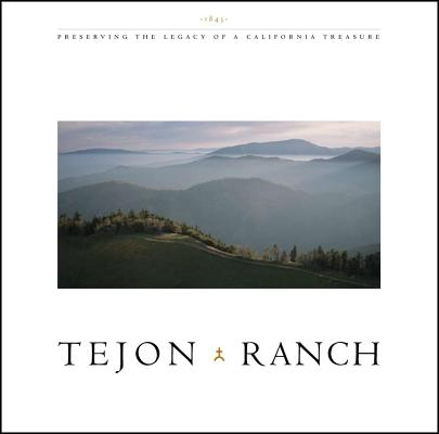 Tejon Ranch: Preserving the Legacy of a California Treasure, Delphine Hirasuna (Author)