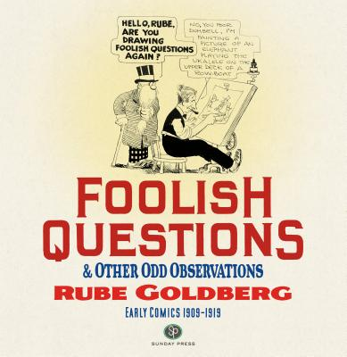 Foolish Questions and Other Odd Observations, Goldberg, Rube