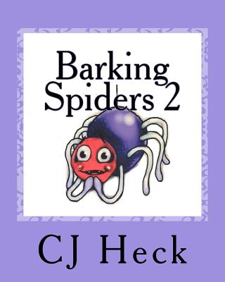 Barking Spiders 2: Poetry for Children, Heck, CJ