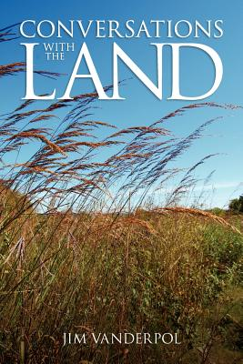 Conversations with the Land, VanDerPol, Jim