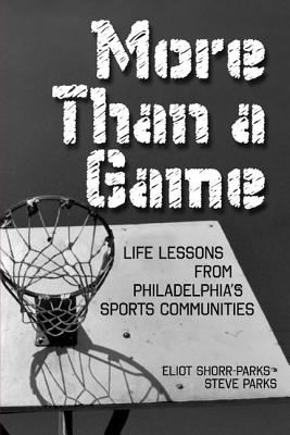 Image for More Than a Game: Life Lessons from Philadelphia's Sports Community
