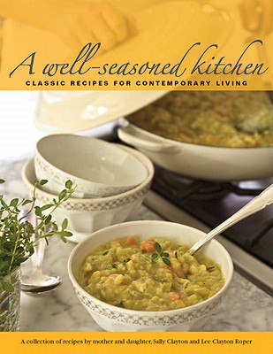A Well-Seasoned Kitchen, Sally Clayton (Author), Lee Clayton Roper  (Author)