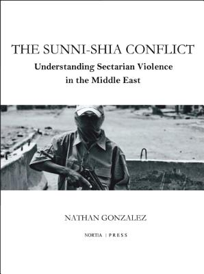 Image for The Sunni-Shia Conflict: Understanding Sectarian Violence in the Middle East