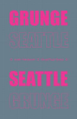 Grunge Seattle, Henderson, Justin