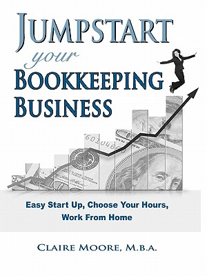 Jumpstart Your Bookkeeping Business, Moore, Claire Anne