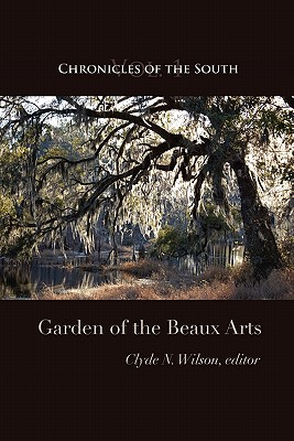 Chronicles of the South: Garden of the Beaux Arts, Wilson, Clyde N.; Fleming, Thomas