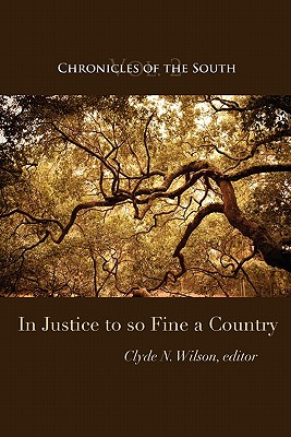 Chronicles of the South: In Justice to So Fine a Country, Wilson, Clyde N.; Fleming, Thomas