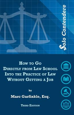 Image for $olo Contendere: How to Go Directly from Law School into the Practice of Law - Without Getting a Job