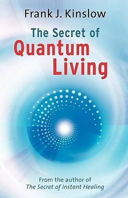 Image for The Secret of Quantum Living