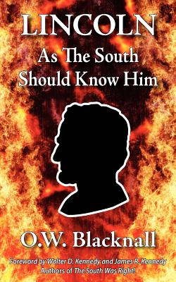 Lincoln as the South Should Know Him, Blacknall, O. W.