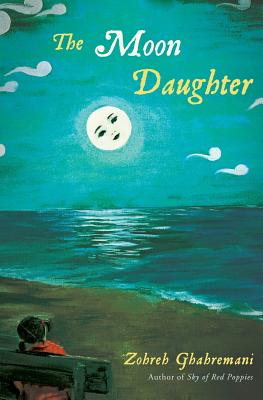The Moon Daughter, Ghahremani, Zohreh K.