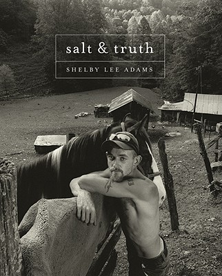 Image for Shelby Lee Adams: Salt and Truth