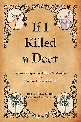 If I Killed a Deer, Mullin, Richard Ellett