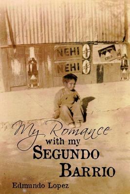 My Romance with My Segundo Barrio, Lopez, Edmundo