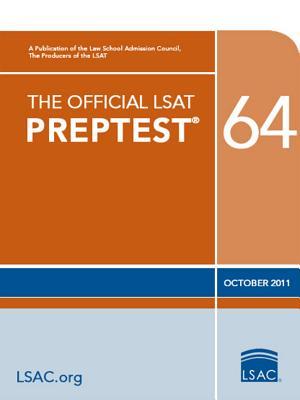 The Official LSAT PrepTest 64: (Oct. 2011 LSAT), Law School Admission Council