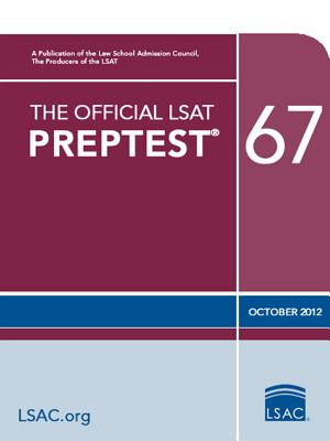The Official LSAT PrepTest 67: (Oct. 2012 LSAT), Law School Admission Council