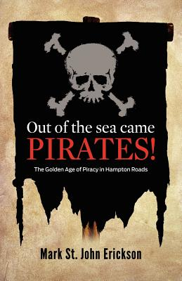 Out of the Sea Came Pirates!, Erickson, Mark St. John