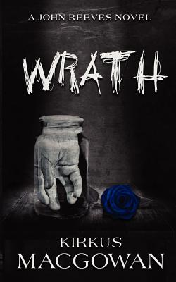 Wrath (A John Reeves Novel), MacGowan, Kirkus