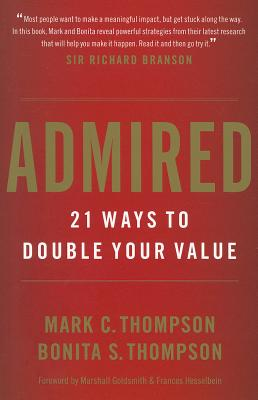 Image for Admired: 21 Ways to Double Your Value