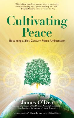 Cultivating Peace: Becoming a 21st-Century Peace Ambassador, O'Dea, James