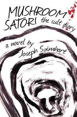 Mushroom Satori The Cult Diary