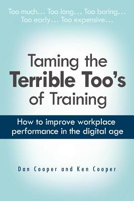 Image for Taming the Terrible Too's of Training: How to improve workplace performance in the digital age