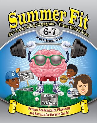 Image for Summer Fit Sixth to Seventh Grade: Math, Reading, Writing, Language Arts + Fitness, Nutrition and Values