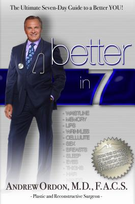 Better in 7: The Ultimate Seven-Day Guide to a Better You!, Andrew Ordon